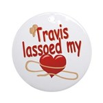 Travis Lassoed My Heart Ornament (Round)