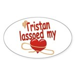 Tristan Lassoed My Heart Sticker (Oval)