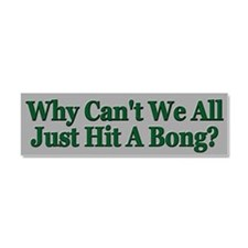 Just Hit A Bong ~ Car Magnet 10 x 3