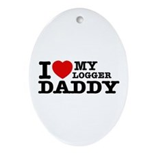 I love my Logger Daddy Ornament (Oval)