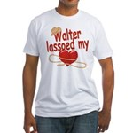 Walter Lassoed My Heart Fitted T-Shirt