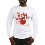 Wesley Lassoed My Heart Long Sleeve T-Shirt