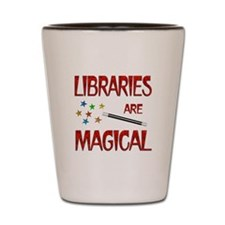 Libraries are Magical Shot Glass