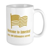 Over 400 billionaires served Mug