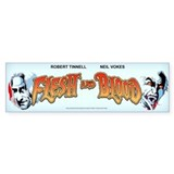 Flesh and Blood Bumper Sticker