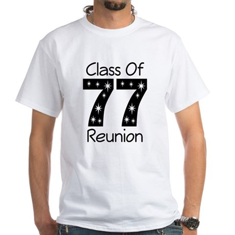 Class Of 1977 Reunion White T-Shirt