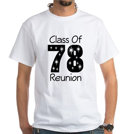 Class Of 1978 Reunion White T-Shirt