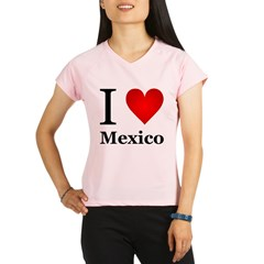 I Love Mexico Performance Dry T-Shirt
