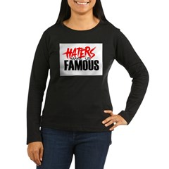 Haters make me Famous Women's Long Sleeve Dark T-S