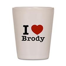 I love Brody Shot Glass