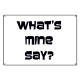 DUDE (What's Mine Say?) Banner