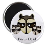 Fur is Dead Magnet