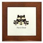Fur is Dead Framed Tile