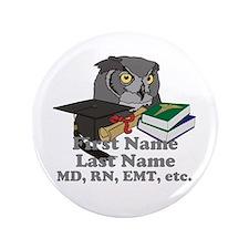 "Custom Owl Medical Graduate 3.5"" Button"