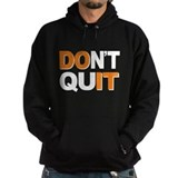 Don't Quit, Do It Hoodie