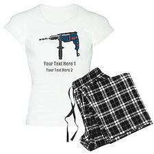 Power Drill. Custom Text. Pajamas