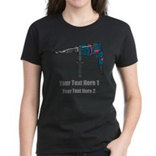 Power Drill. Custom Text. Tee