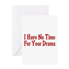 I Have No Time For Your Drama Greeting Card