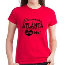 Somebody In Atlanta Loves Me Tee