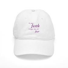 Faith Bigger Than Your Fear Baseball Cap