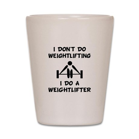 Do A Weightlifter Shot Glass
