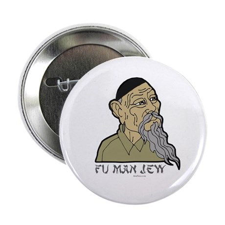 "Fu Man Jew 2.25"" Button"