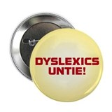 DYSLEXICS UNTIE Button