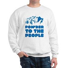 Powder To The People Sweatshirt