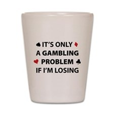 Gambling Problem Shot Glass