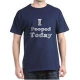 Vintage I Pooped Today T-Shirt