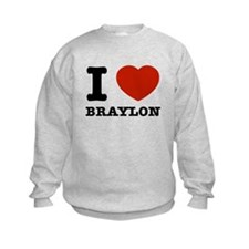 I love Braylon Sweatshirt