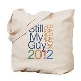 Still My Guy OBAMA Tote Bag