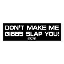 NCIS: Gibbs Slap Bumper Sticker