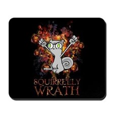 Squirrelly Wrath : Foamy Mousepad