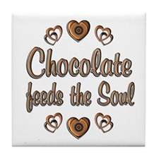 Chocolate Feeds Souls Tile Coaster