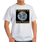 I Believe In Global Warming Light T-Shirt