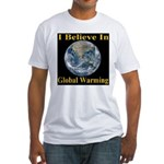 I Believe In Global Warming Fitted T-Shirt