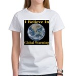 I Believe In Global Warming Women's T-Shirt