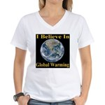 I Believe In Global Warming Women's V-Neck T-Shirt