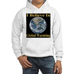 I Believe In Global Warming Hooded Sweatshirt