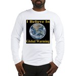 I Believe In Global Warming Long Sleeve T-Shirt