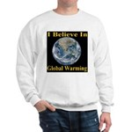 I Believe In Global Warming Sweatshirt