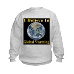 I Believe In Global Warming Kids Sweatshirt