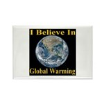 I Believe In Global Warming Rectangle Magnet (10 p