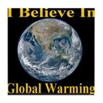 I Believe In Global Warming Tile Coaster