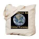 I Believe In Global Warming Tote Bag