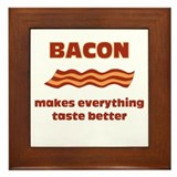 Bacon makes Everything Taste Framed Tile
