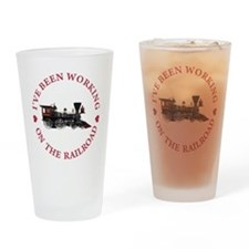 I've Been Working On The Railroad Drinking Glass