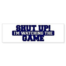 Shut Up! I'm watching the game (Navy) Bumper Sticker