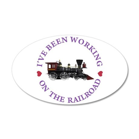 I've Been Working On The Rai 20x12 Oval Wall Decal